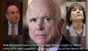McCain Worked With Obama IRS To Silence Free Speech!