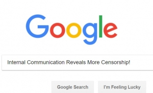 Leaked Google Emails Discovers MORE Attempts To Censor Americans